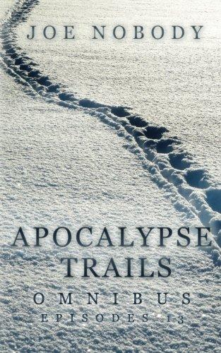 Read Online Apocalypse Trails Omnibus: Episodes 1-3 pdf epub