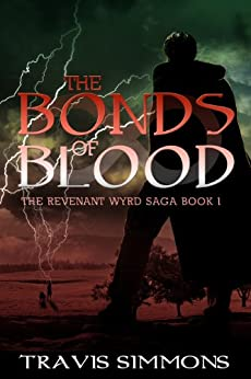 The Bonds of Blood (Revenant Wyrd Book 1) by [Simmons, Travis]