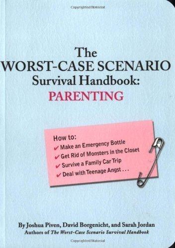 The Worst-Case Scenario Survival Handbook: Parenting by Joshua Piven, David Borgenicht, Sarah Jordan (2003) (Worst Case Scenario Survival Handbook Parenting)