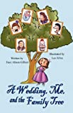 A Wedding, Me, and the Family Tree, Faye Alison Gilbert, 1612250483