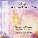 Oraya de la Cité Cristalline Telos: Exercice de réharmonisation et de purification et méditation | Gilles Colombel,Marie-France Giavarini