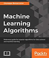 Machine Learning Algorithms Front Cover