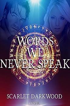 Words We Never Speak by [Darkwood, Scarlet]