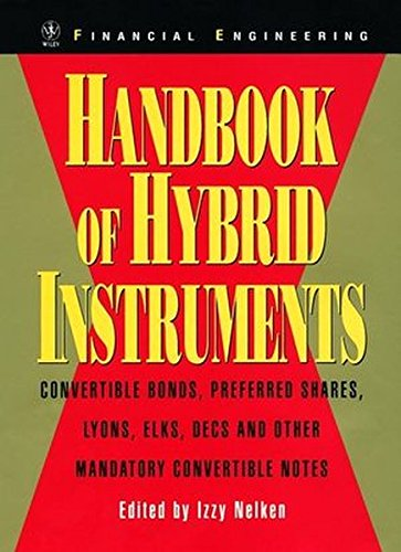 Handbook of Hybrid Instruments: Convertible Bonds, Preferred Shares, Lyons, Elks, Decs and Other Mandatory Convertible Notes by Wiley