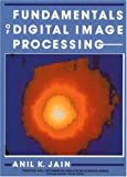 Fundamentals of Digital Image Processing (Prentice Hall Information and System Sciences Series)