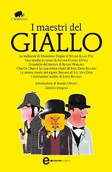 I maestri del giallo (eNewton Classici) (Italian Edition