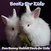 Books For Kids: Fun Bunny Rabbit Facts for Kids: (Rabbit  Picture books for kids,Kids books  Ages 3-8,Early Readers)