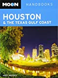 Moon Houston & the Texas Gulf Coast (Moon Handbooks)