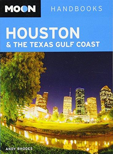 Moon Houston & the Texas Gulf Coast (Moon Handbooks)