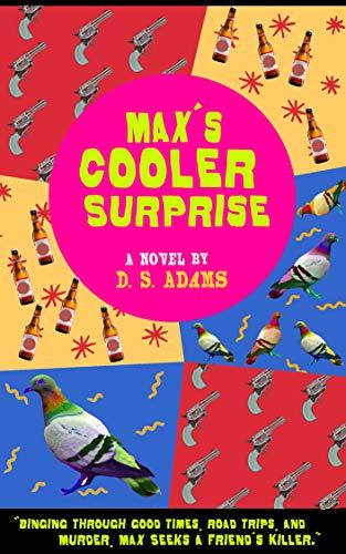 Max's Cooler Surprise by D S  Adams