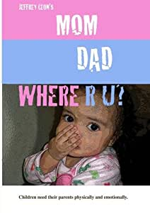 Jeffrey Leon's Mom Dad Where R U?