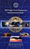 DoD Supply Chain Management Implementation Guide, Logistics Management Institute and Deputy Under Secretary of Defense, Office of Supply Chain Integration Staff, 0966191633