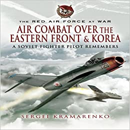 ((TOP)) Air Combat Over The Eastern Front And Korea: A Soviet Fighter Pilot Remembers (The Red Air Force At War). Olympic Centro traces ordini School Producto Tarjetas american