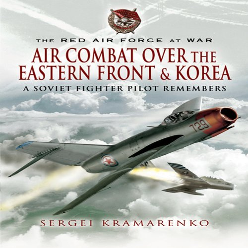 Soviet Fighter (Air Combat over the Eastern Front and Korea: A Soviet Fighter Pilot Remembers (The Red Air Force at War))