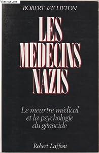 Les médecins nazis par Jay Lifton