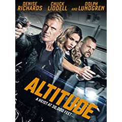 ALTITUDE Starring Dolph Lundgren and Denise Richards arrives on Blu-ray, DVD, and Digital June 20 from Lionsgate