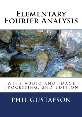 Elementary Fourier Analysis: With Audio and Image Processing