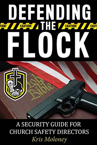 Defending the Flock: A Security Guide for Church Safety Directors by [Moloney, Kris]