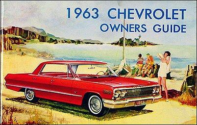 (1963 Chevrolet Car Reprint Owner Manual Impala, SS, Biscayne, Bel Air)