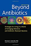 Beyond Antibiotics: Strategies for Living in a World of Emerging Infections and Antibiotic-Resistant Bacteria