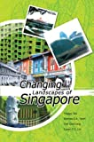 img - for Changing Landscapes of Singapore book / textbook / text book