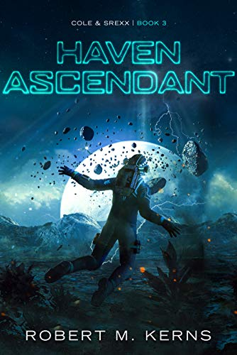 Haven Ascendant (Cole & Srexx Book 3)