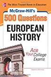 McGraw-Hill's 500 European History Questions: Ace Your College Exams (Mcgraw-hill's 500 Questions)