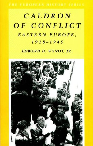 Caldron of Conflict: Eastern Europe 1918-1945