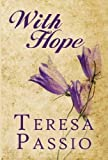 With Hope, Teresa Passio, 1451220464