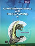 Computer Fundamentals and Programming in C, Dey, Pradip and Ghosh, Manas, 0198084560
