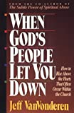img - for When God's People Let You Down: How to Rise Above Hurts That Often Occur Within the Church book / textbook / text book