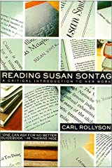 Reading Susan Sontag: A Critical Introduction to Her Work