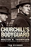 Churchills Bodyguard, Tom Hickman, 0755314484
