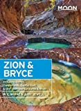 Search : Moon Zion & Bryce: Including Arches, Canyonlands, Capitol Reef, Grand Staircase-Escalante & Moab (Moon Handbooks)
