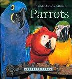 Parrots, Linda Jacobs Altman, 076141102X