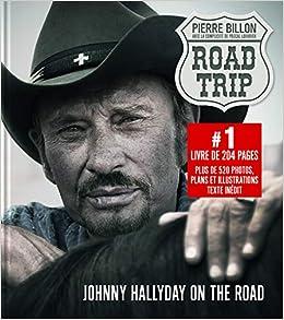 Book's Cover of Road-Trip. Johnny Hallyday on the road (Français) Relié – 11 octobre 2019