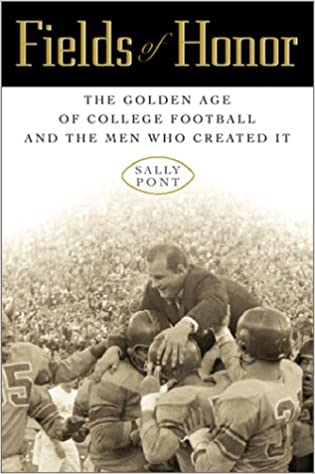 Fields of Honor: The Golden Age of College Football and the