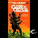 Close to Critical Audiobook by Hal Clement Narrated by Eric Michael Summerer