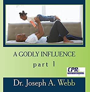A Godly Influence part 1