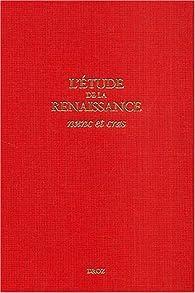L'étude de la Renaissance : Nunc et cras, Actes du colloque de la FISIER, Genève, septembre 2001 par Max Engamarre