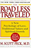 The Road Less Traveled Set : A New Psychology of Love, Traditional Values, and Spiritual Growth, Peck, M. Scott, 0684847280