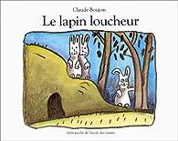 Le lapin loucheur par Claude Boujon