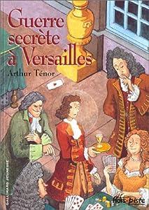 """Afficher """"Guerre secrète à Versailles"""""""