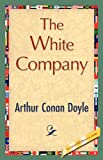 The White Company, Arthur Conan Doyle, 159540418X