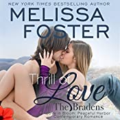 Thrill of Love: Love in Bloom: The Bradens at Peaceful Harbor, Book 6 | Melissa Foster
