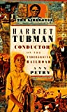 Harriet Tubman: Conductor On The Underground Railroad by Ann Petry (1990-08-01)