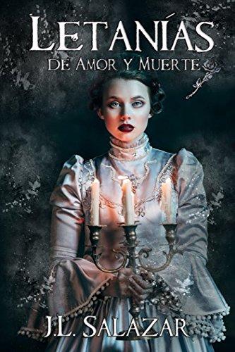 LETANIAS DE AMOR Y MUERTE (Spanish Edition) [J.L. SALAZAR] (Tapa Blanda)