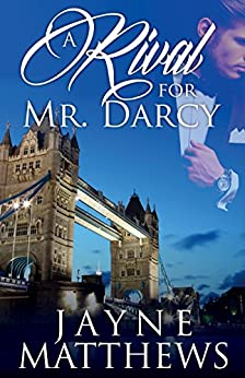 A Rival for Mr. Darcy by [Matthews, Jayne, a Lady]