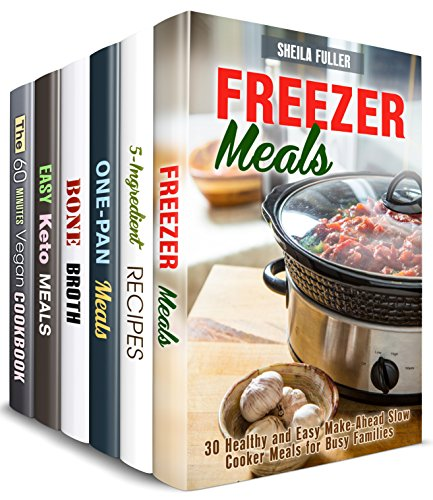 Easy for Busy Box Set (6 in 1): Freezer, 5-Ingredient, Cast Iron, Bone Broth, Ketogenic and Vegan Meals for People on the Go (Dump Recipes Book 2) by Sheila Fuller, Claire Rodgers, Mary Goldsmith, Mindy Preston