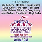 The Best of Cartoon Carnival, Volume One: 'The Interviews' | Joe Bevilacqua